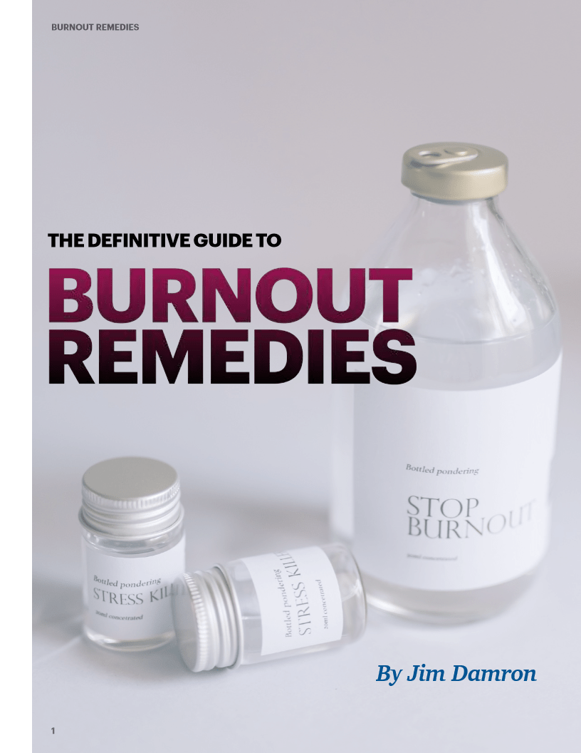 Download your FREE Copy of theDefinitive Guide to Burnout Remedies
